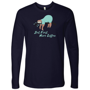 But First More Coffee, Fun Mens Shirt T-shirt Next Level Mens Long Sleeve Midnight Navy S