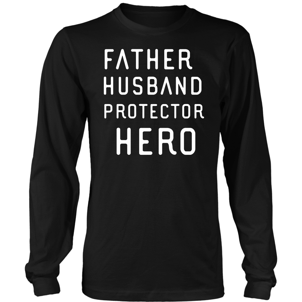Father Husband Protector Hero White Print T-shirt District Long Sleeve Shirt Black S