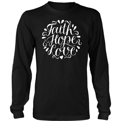 Image of Faith Hope and Love, White Print T-shirt District Long Sleeve Shirt Black S