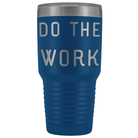 Do The Work | That Is The Secret Tumblers Blue