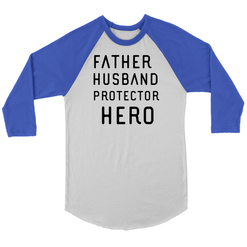 Image of Father Husband Protector Hero, Black Print T-shirt Canvas Unisex 3/4 Raglan White/Royal S