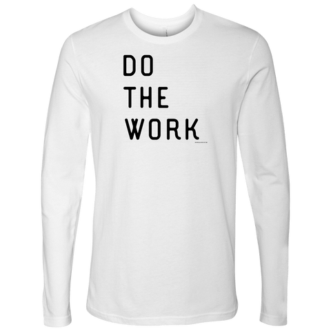Image of Do The Work | Mens | Black Print T-shirt Next Level Mens Long Sleeve White S