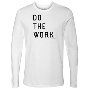 Do The Work | Mens | Black Print T-shirt Next Level Mens Long Sleeve White S