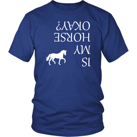 Image of Is My Horse Okay? | Fun Shirts T-shirt District Unisex Shirt Royal Blue S