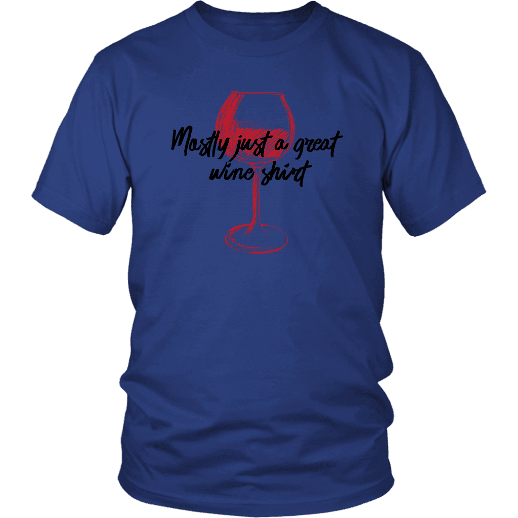 Mostly Wine Shirt T-shirt District Unisex Shirt Royal Blue S