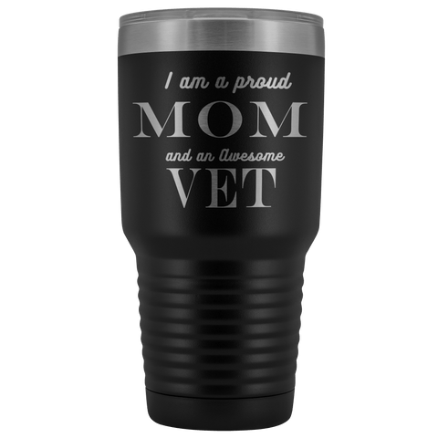 Proud Mom, Awesome Vet Tumblers Black