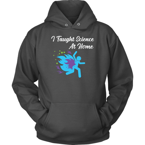Image of I Taught Science at Home Funny Womens T-Shirt T-shirt Unisex Hoodie Charcoal S
