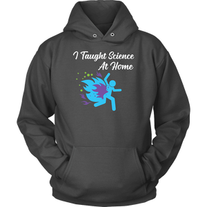 I Taught Science at Home Funny Womens T-Shirt T-shirt Unisex Hoodie Charcoal S