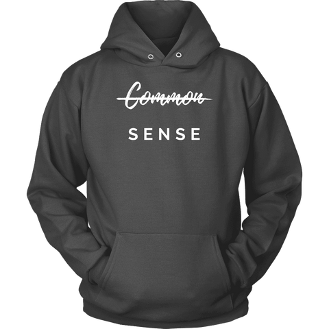 """Common Sense"" The Not So Common Sense, Mens Shirt T-shirt Unisex Hoodie Charcoal S"