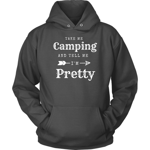 Image of Take Me Camping, Tell Me I'm Pretty Womens Shirt T-shirt Unisex Hoodie Charcoal S