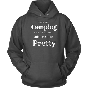 Take Me Camping, Tell Me I'm Pretty Womens Shirt T-shirt Unisex Hoodie Charcoal S