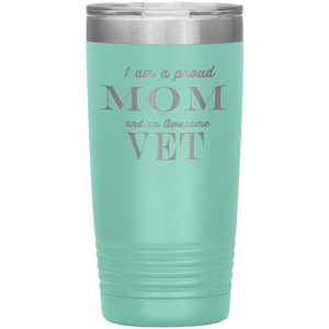 Proud Mom and Awesome Vet Tumblers Teal