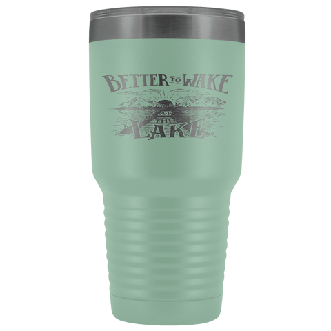 Image of Better to Wake at the Lake | 30oz Tumbler Tumblers Teal