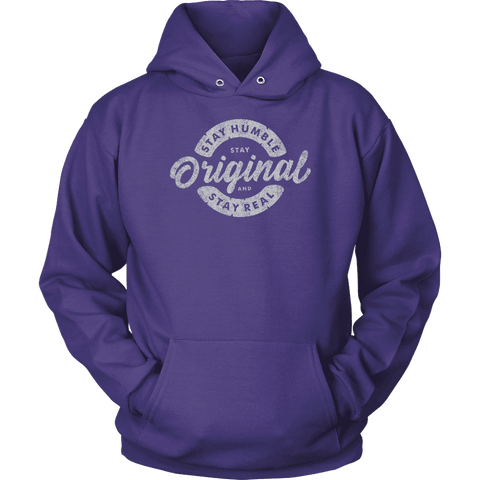 Stay Real, Stay Original | Long Sleeves and Hoodies T-shirt Unisex Hoodie Purple S