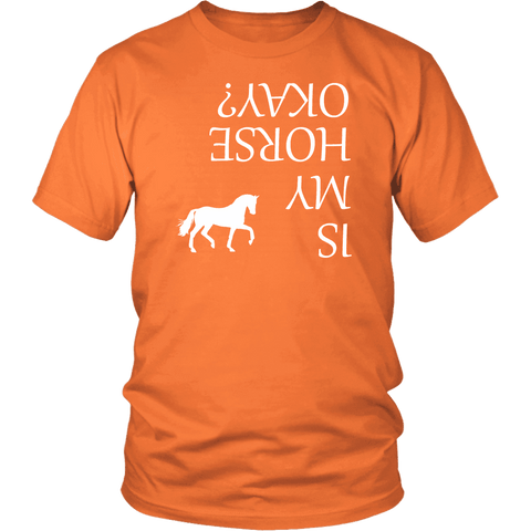 Image of Is My Horse Okay? | Fun Shirts T-shirt District Unisex Shirt Orange S