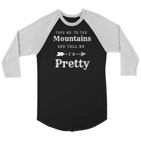 Image of Take Me To The Mountains and Tell Me I'm Pretty T-shirt Canvas Unisex 3/4 Raglan Black/White S