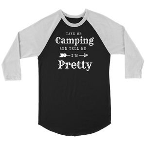 Take Me Camping, Tell Me I'm Pretty Womens Shirt T-shirt Canvas Unisex 3/4 Raglan Black/White S