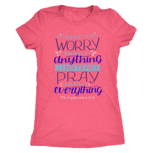Don't Worry!, Philippians 4:6 T-shirt Next Level Womens Triblend Vintage Light Pink S