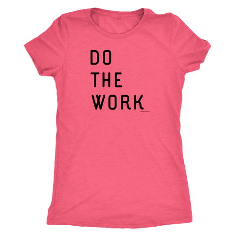 Image of Do The Work | Womens | Black Print T-shirt Next Level Womens Triblend Vintage Light Pink S