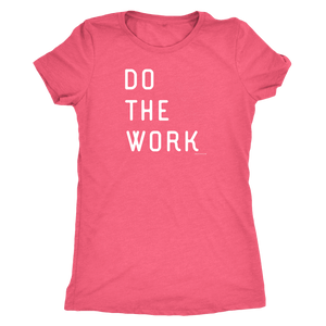 Do The Work | Womens | White Print T-shirt Next Level Womens Triblend Vintage Light Pink S