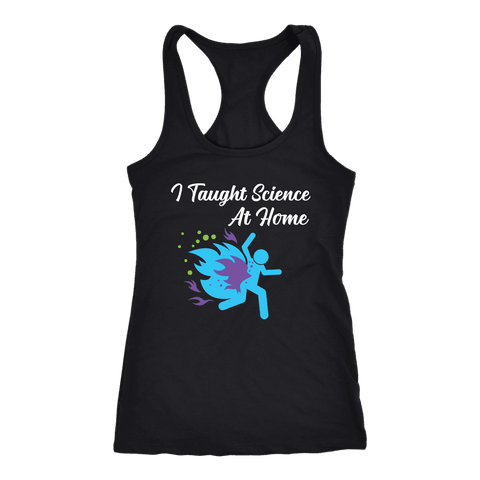 Image of I Taught Science at Home Funny Womens T-Shirt T-shirt Next Level Racerback Tank Black XS