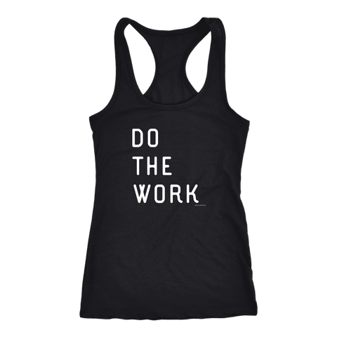 Image of Do The Work | Womens | White Print T-shirt Next Level Racerback Tank Black XS