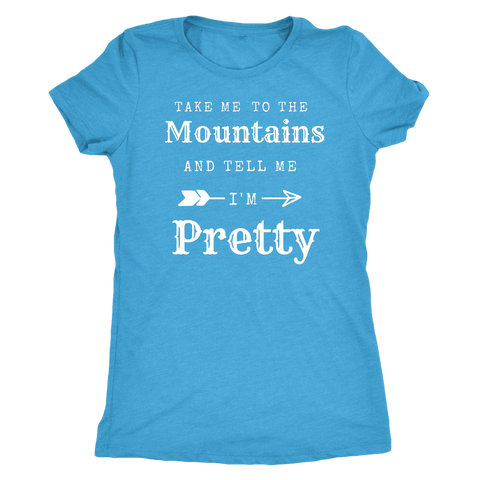 Take Me To The Mountains and Tell Me I'm Pretty T-shirt Next Level Womens Triblend Vintage Turquoise S