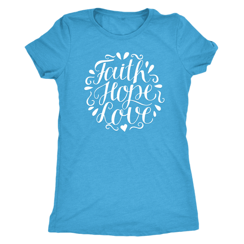 Image of Faith Hope and Love, White Print T-shirt Next Level Womens Triblend Vintage Turquoise S
