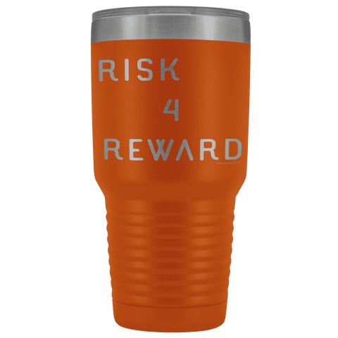 Risk 4 Reward | Try Things and Get Rewards | 30 oz Tumbler Tumblers Orange