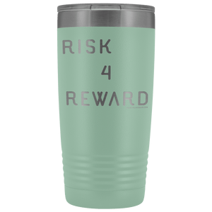 Risk 4 Reward | Try Things and Get Rewards | 20 oz Tumbler Tumblers Teal