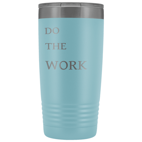 Image of Do The Work | 20 Oz Tumbler Tumblers Light Blue