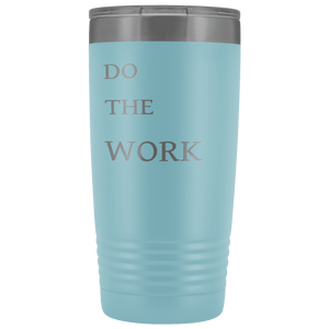 Do The Work | 20 Oz Tumbler Tumblers Light Blue