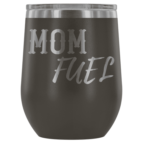 "Image of Premium Etched Wine Tumbler, ""Mom Fuel"" Wine Tumbler Pewter"