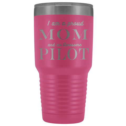 Proud Mom, Awesome Pilot Tumblers Pink