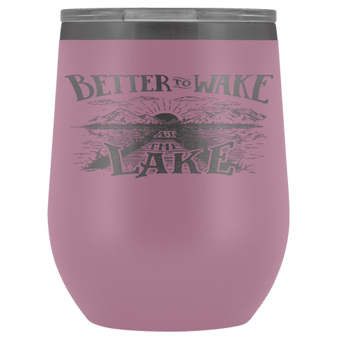 Better to Wake at the Lake | Wine Tumbler Wine Tumbler Light Purple