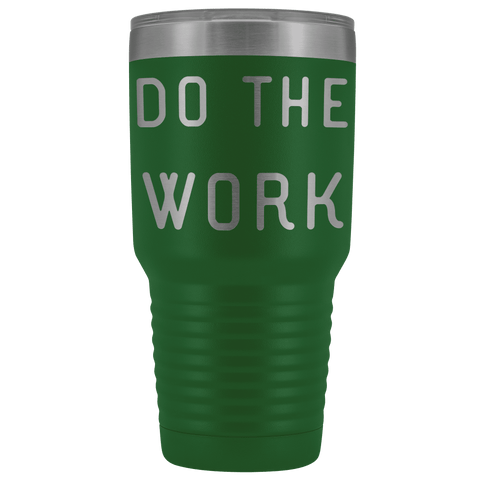 Do The Work | That Is The Secret Tumblers Green