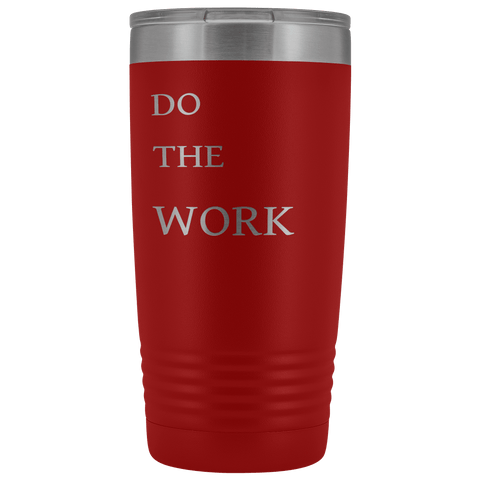 Image of Do The Work | 20 Oz Tumbler Tumblers Red