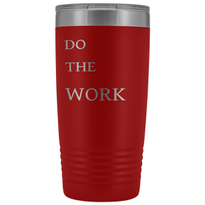 Do The Work | 20 Oz Tumbler Tumblers Red