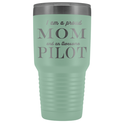 Proud Mom, Awesome Pilot Tumblers Teal