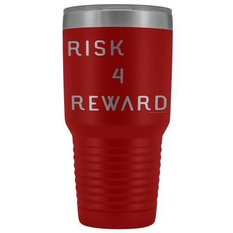 Risk 4 Reward | Try Things and Get Rewards | 30 oz Tumbler Tumblers Red