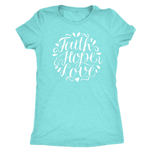 Faith Hope and Love, White Print T-shirt Next Level Womens Triblend Tahiti Blue S