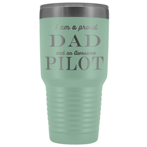 Proud Dad, Awesome Pilot Tumblers Teal