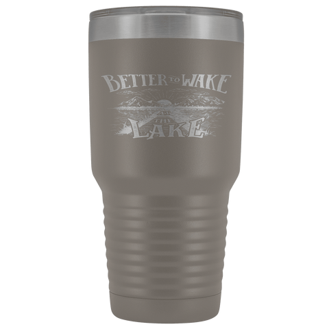 Image of Better to Wake at the Lake | 30oz Tumbler Tumblers Pewter
