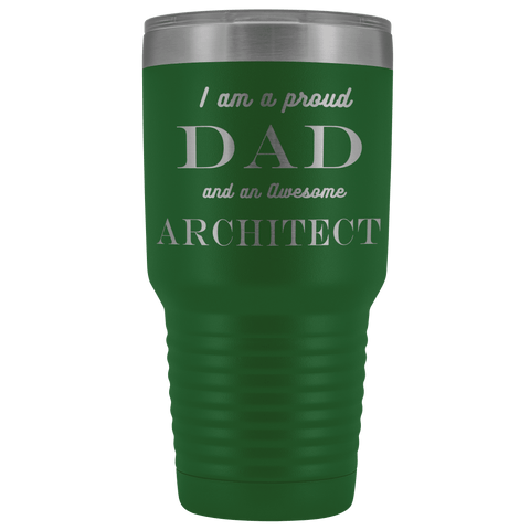 Proud Dad, Awesome Architect Tumblers Green