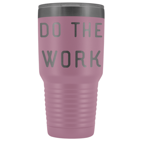 Do The Work | That Is The Secret Tumblers Light Purple