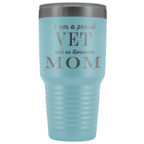 Proud Vet, Awesome Mom Tumblers Light Blue