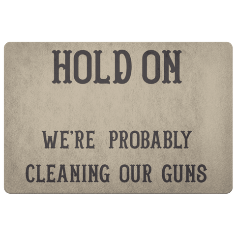 Image of Hold On - We're Probably Cleaning Our Guns Doormat Khaki