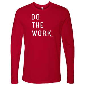 Do The Work | Mens | White Print T-shirt Next Level Mens Long Sleeve Red S