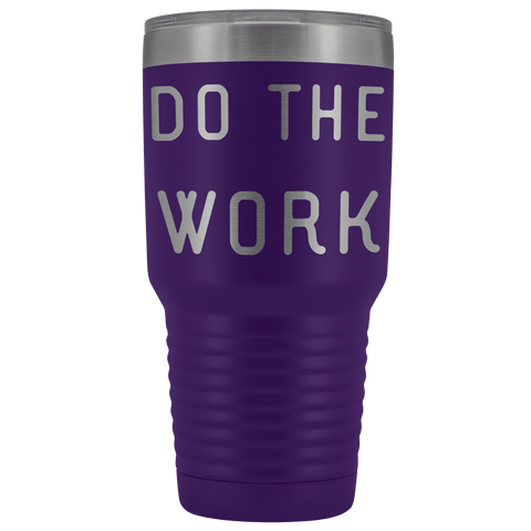 Do The Work | That Is The Secret Tumblers Purple