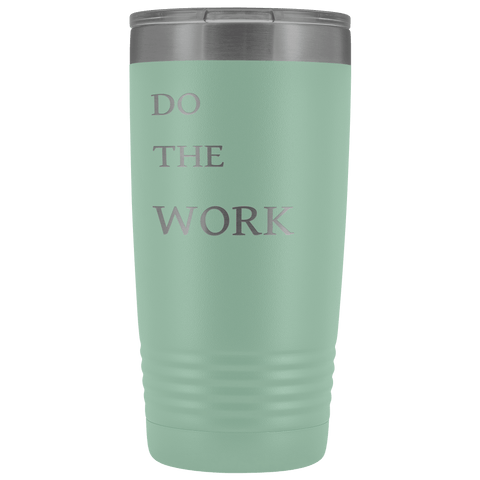 Image of Do The Work | 20 Oz Tumbler Tumblers Teal